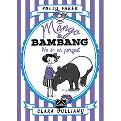 Mango & Bambang. No és un porquet