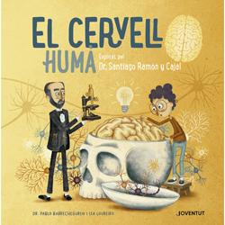 El cervell humà: explicat pel Dr. Santiago Ramón y Cajal